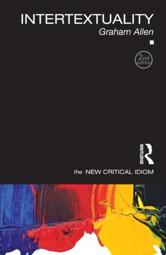 Intertextuality (The New Critical Idiom)