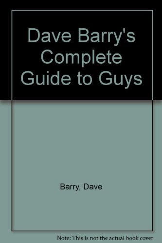 a look at the complete guide to guys by dave barry Download dave barry s complete guide to guys written by dave barry and has been published by ballantine books this book supported file pdf, txt, epub, kindle and other format this book has been release on 2010-07-28 with humor categories.
