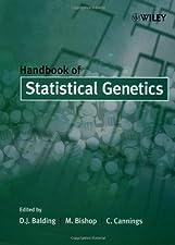 Handbook of Statistical Genetics by Balding