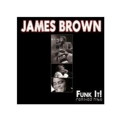 James Brown - Funk It!: Remixed Hits - Zortam Music