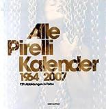 Alle Pirelli-Kalender 1964-2007 - Italo Zannier