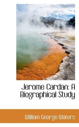 Jerome Cardan: A Biographical Study