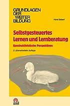 SELBSTGESTEUERTES LERNEN UND LERNBERATUNG: KONSTRUKTIVISTISCHE PERSPEKTIVEN (GERMAN EDITION)