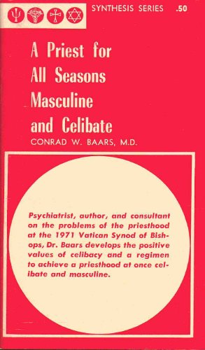 A priest for all seasons;: Masculine and celibate (Synthesis series) PDF