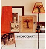 PHOTOCRAFT Cool Things to Do with the Pictures You Love