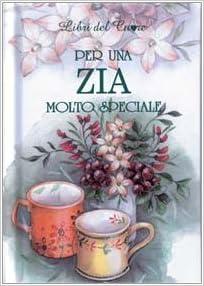 Per una zia molto speciale: 9788847424357: Amazon.com: Books