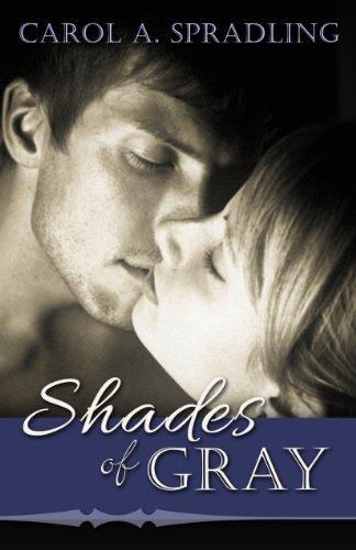 Shades of Gray by Carol A. Spradling