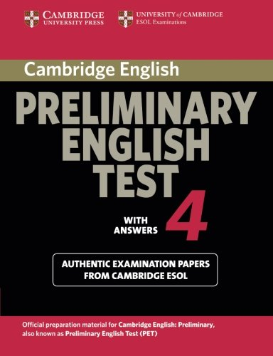 Cambridge Preliminary English Test 4 Student's Book with Answers: Examination Papers from the University of Cambridge ESOL Examinations (PET Practice Tests)