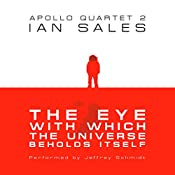 The Eye with Which the Universe Beholds Itself: Apollo Quartet, Book 2 | Ian Sales