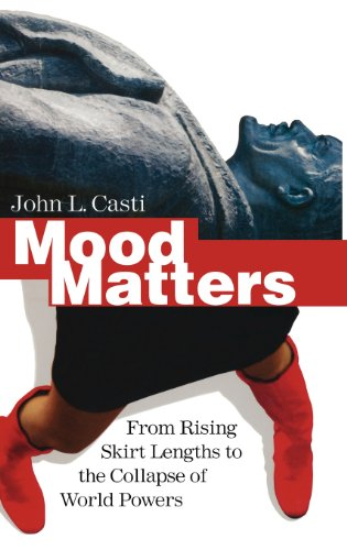 Amazon.com: Mood Matters: From Rising Skirt Lengths to the Collapse of World Powers (9783642048340): John L Casti: Books