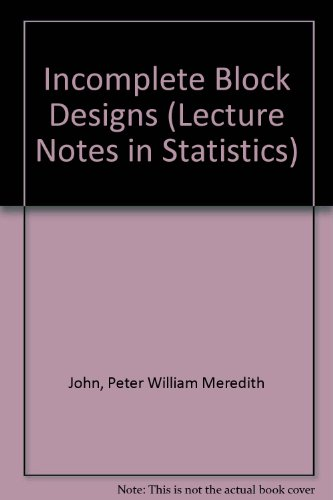Incomplete Block Designs (Lecture Notes in Statistics)