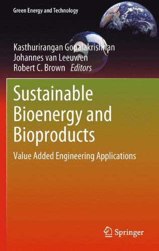 Sustainable Bioenergy and Bioproducts: Value Added Engineering Applications (Green Energy and Technology)