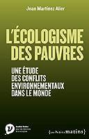 L'Ecologisme des pauvres. Une étude des conflits environnementaux dans le monde