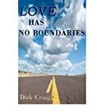 img - for [ [ [ Love Has No Boundaries [ LOVE HAS NO BOUNDARIES ] By Craig, Dirk ( Author )Oct-01-2000 Paperback book / textbook / text book