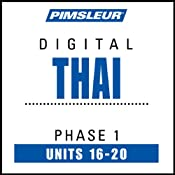 Thai Phase 1, Unit 16-20: Learn to Speak and Understand Thai with Pimsleur Language Programs | [Pimsleur]