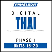 Thai Phase 1, Unit 16-20: Learn to Speak and Understand Thai with Pimsleur Language Programs  by Pimsleur