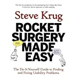 Rocket Surgery Made Easy: The Do-It-Yourself Guide to Finding and Fixing Usability Problemsby Steve Krug