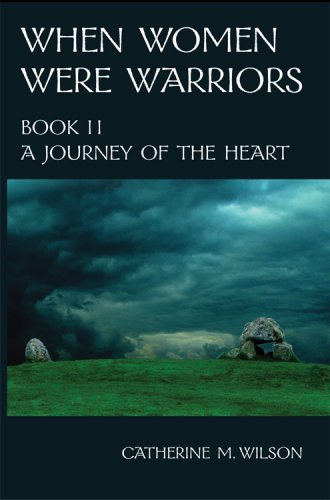 When Women Were Warriors Book II: A Journey of the Heart