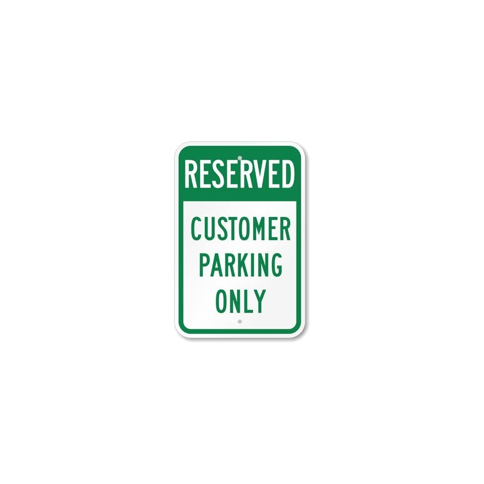 Reserved   Customer Parking Only Aluminum Sign, 18 x 12