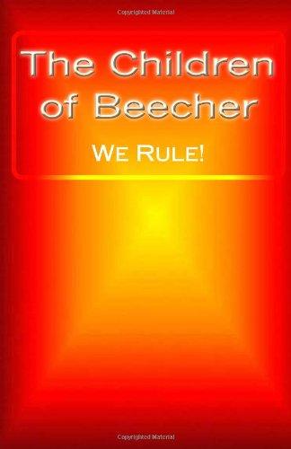 The Children Of Beecher: We Rule