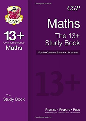 The 13+ Maths Study Book for the Common Entrance Exams (with Online Edition)