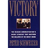 Victory: The Reagan Administrations Secret Strategy That Hastened the Collapse of the Soviet Union