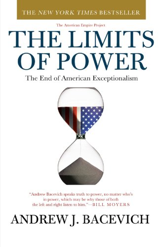 The Limits of Power: The End of American Exceptionalism...