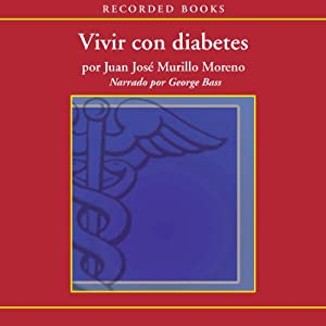 Vivir con diabetes [Living With Diabetes (Texto Completo)] Audiobook