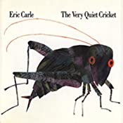 The Very Quiet Cricket | [Eric Carle]