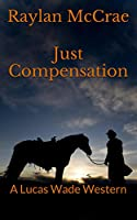Just Compensation: A Lucas Wade Western [Kindle Edition]
