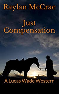 Just Compensation: A Lucas Wade Western by Raylan McCrae ebook deal