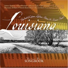 Louisiana - American Roots Songbook - The Best of Cajun, Zydeco, Blues & Brass Band
