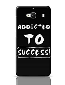 PosterGuy Redmi 2 Case Cover - Addicted To Success | Designed by: Harsh Arya