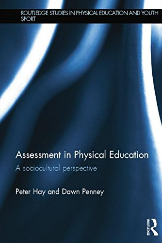 Assessment in Physical Education: A Sociocultural Perspective