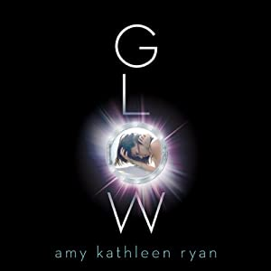 Glow: Sky Chasers, Book 1 | [Amy Kathleen Ryan]