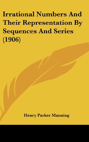 Irrational Numbers and Their Representation by Sequences and Series (1906)