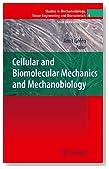 Cellular and Biomolecular Mechanics and Mechanobiology: 4 (Studies in Mechanobiology, Tissue Engineering and Biomaterials)
