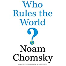 Who Rules the World? Audiobook by Noam Chomsky Narrated by Brian Jones