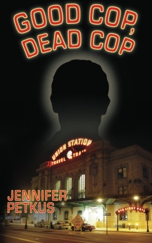 Good Cop, Dead Cop by Jennifer Petkus