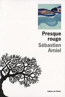 Presque rouge, Amiel, Sébastien
