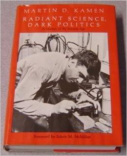 Radiant Science, Dark Politics: A Memoir of the Nuclear Age