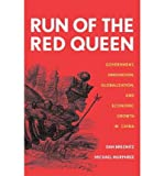 img - for [(Run of the Red Queen: Government, Innovation, Globalization, and Economic Growth in China )] [Author: Dan Breznitz] [May-2011] book / textbook / text book