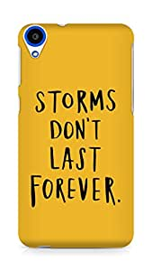 AMEZ storms dont last forever Back Cover For HTC Desire 820