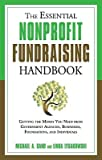 img - for The Essential Nonprofit Fundraising Handbook: Getting the Money You Need from Government Agencies, Businesses, Foundations, and Individuals   [ESSENTIAL NONPROFIT FUNDRAISIN] [Paperback] book / textbook / text book