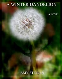 (FREE on 6/28) A Winter Dandelion by Amy Steiner - http://eBooksHabit.com