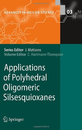 Applications Of Polyhedral Oligomeric Silsesquioxanes (Advances In Silicon Science)