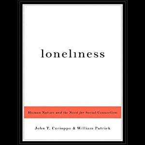 Loneliness: Human Nature and the Need for Social Connection | [John T. Cacioppo, William Patrick]