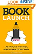 #2: Book Launch: How to Write, Market & Publish Your First Bestseller in Three Months or Less AND Use it to Start and Grow a Six Figure Business