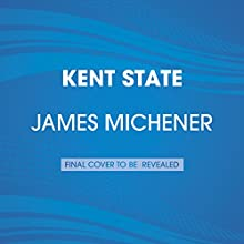 Kent State (       UNABRIDGED) by James A. Michener Narrated by Larry McKeever