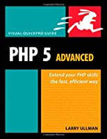 PHP 5 Advanced: Visual QuickPro Guide, 2nd Edition Front Cover